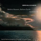 Eichberg: Before Heaven, Before Earth by Danish National Symphony Orchestra