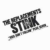 The Replacements Stink by The Replacements