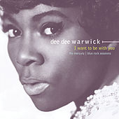 I Want To Be With You by Dee Dee Warwick
