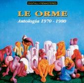 Le Orme: Antologia 1970 - 1980 von Le Orme