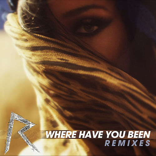 Where Have You Been by Rihanna