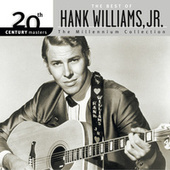 The Best Of Hank Williams, Jr. 20th Century Masters The Millennium Collection by Hank Williams, Jr.
