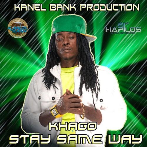 Stay Same Way - Single by Khago