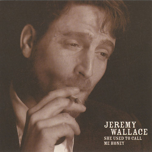 She Used to Call Me Honey by Jeremy Wallace