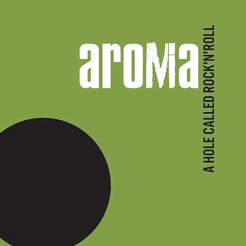 A Hole Called Rock'n'Roll by Aroma