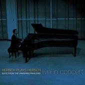 Hersch: The Vanishing Pavilions Suite by Michael Hersch