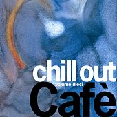 Irma Chill Out Cafè, Vol. 10 by Various Artists