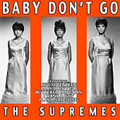 Baby Don't Go: The Supremes von The Supremes