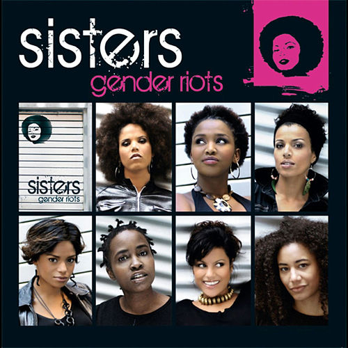 Gender Riots by Sisters