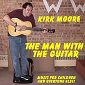 The Man with the Guitar by Kirk Moore