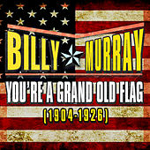 You're a Grand Old Flag (1904-1926) by Billy Murray