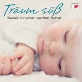 Träum süß - Klassik zum Einschlafen von Various Artists