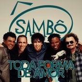 Toda Forma de Amor - Single by Grupo Sambô