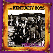 Felt So Wild by The Kentucky Boys