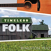 Timeless Folk: Kingston Trio de The Kingston Trio