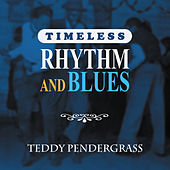 Timeless Rhythm & Blues: Teddy Pendergrass de Teddy Pendergrass