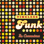 Timeless Funk: The Commodores by The Commodores