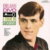 A Chave do Sucesso de Orlandivo (Orlann Divo)