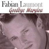 Goodbye Marylou (Tribute To Michel Polnareff) von Fabian Laumont