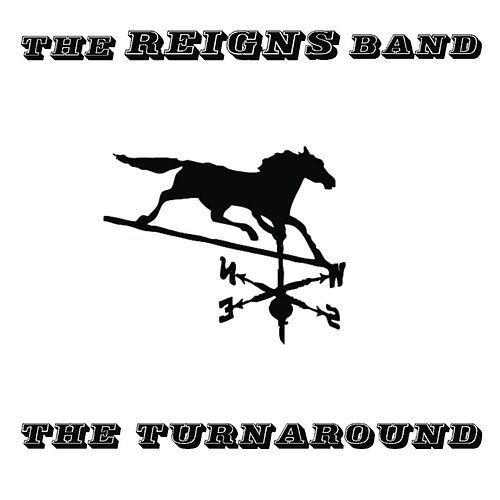 The Turnaround by The Reigns Band