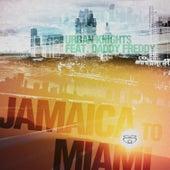 Jamaica to Miami (feat. Daddy Freddy) by Urban Knights