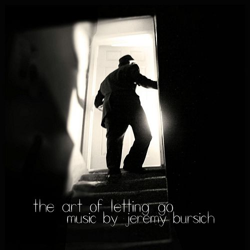 The Art of Letting Go by Jeremy Bursich