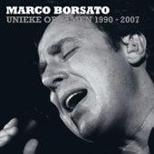 Marco Borsato 1990 - 2007 Unieke Opnamen van Marco Borsato
