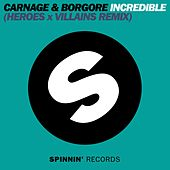 Incredible (Heroes X Villains Remix) by Carnage