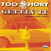 Gettin' It (Album Number Ten) by Too Short