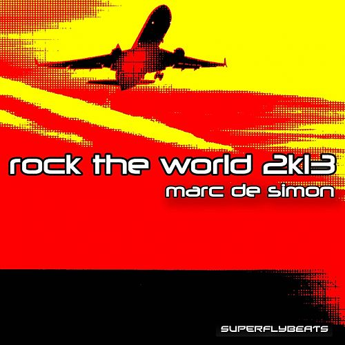 Rock the World 2k13 by Marc de Simon