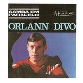 Samba em Paralelo de Orlandivo (Orlann Divo)