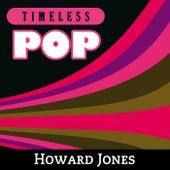 Timeless Pop: Howard Jones by Howard Jones