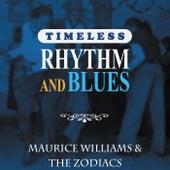 Timeless Rhythm & Blues: Maurice Williams & The Zodiacs von Maurice Williams and the Zodiacs