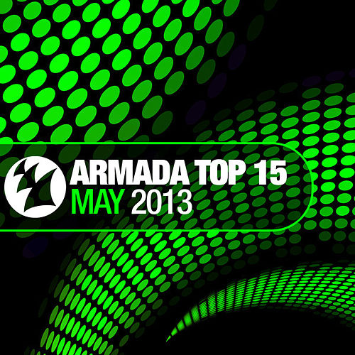 Armada Top 15 - May 2013 by Various Artists