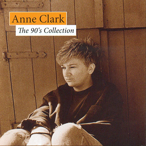 The 90's Collection by Anne Clark
