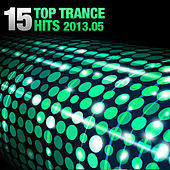 15 Top Trance Hits 2013.05 by Various Artists