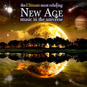 The Ultimate Most Relaxing New Age Music In The Universe by The Ultimate Most Relaxing New Age Music In The Universe