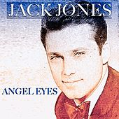 Angel Eyes (54 Original Songs) von Jack Jones