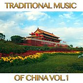 Traditional Music of China, Vol. 1 by The Chinese Music Ensemble