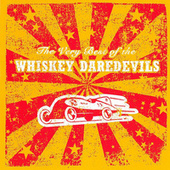 The Very Best Of The by Whiskey Daredevils