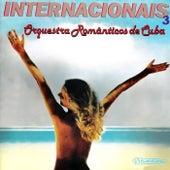 Internacionais Volume 3 by Orquestra Românticos de Cuba