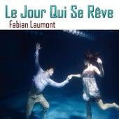 Le jour qui se rêve von Fabian Laumont