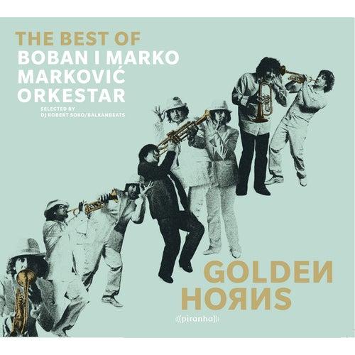 Golden Horns - Best of Boban i Marko Markovic Orkestar by Boban i Marko Markovic Orkestar