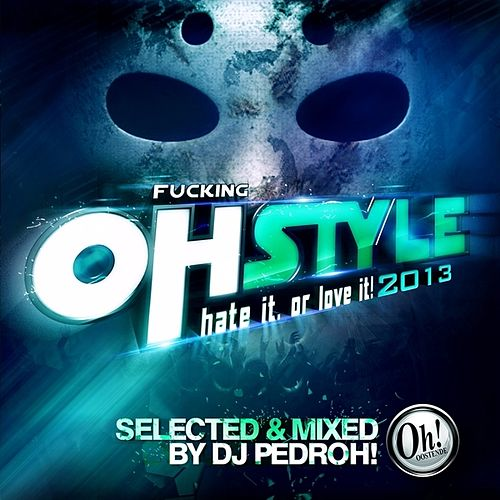 Ohstyle 2013 by Various Artists