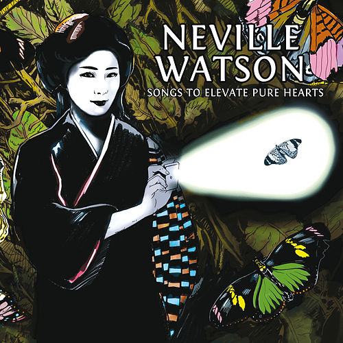 Songs to Elevate Pure Hearts by Neville Watson