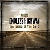 More Endless Highway - The Music Of The Band by Various Artists