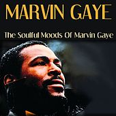 Marvin Gaye: The Soulful Moods of Marvin Gaye by Marvin Gaye