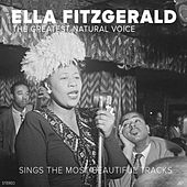The Greatest Natural Voice (Sings the Most Beautiful Songs) by Ella Fitzgerald