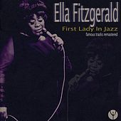 First Lady in Jazz (Famous Tracks Remastered) by Ella Fitzgerald