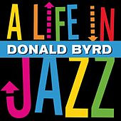 A Life In Jazz by Donald Byrd